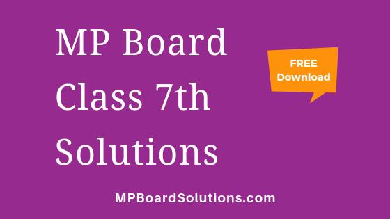 MP Board Class 7th Solutions
