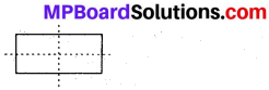 MP Board Class 7th Maths Solutions Chapter 14 Symmetry Ex 14.1 34