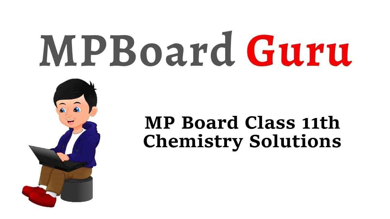 MP Board Class 11th Chemistry Solutions रसायन विज्ञान